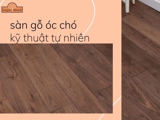chọn sàn gỗ óc chó
